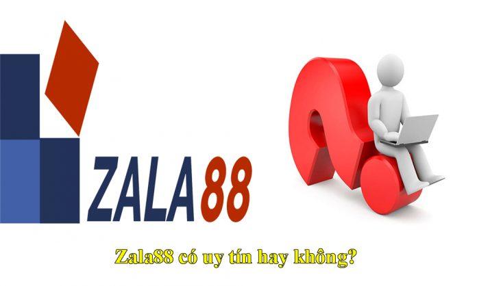 Zala88 có uy tín không?